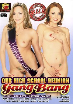 "Adult entertainment movie ""Our High School Reunion Gang Bang"" starring Vixen Vogel, Lexi Love & The Drifter. Produced by Rapture Entertainment."