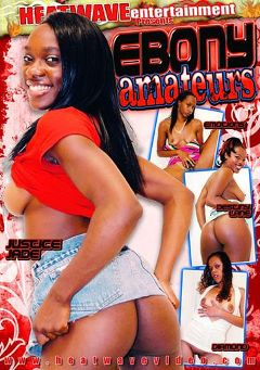 "Adult entertainment movie ""Ebony Amateurs"" starring Emotions, Justice Jade & Destiny Lane. Produced by Heatwave Entertainment."