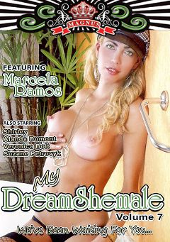 "Adult entertainment movie ""My Dream Shemale 7"" starring Marcela Ramos, Suzany Petrovik & Veronica Bolt. Produced by Magnus Productions."