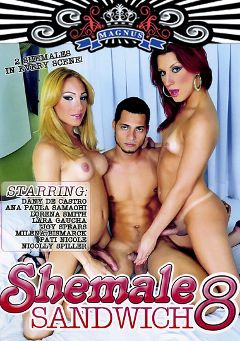 "Adult entertainment movie ""Shemale Sandwich 8"" starring Dany DeCastro, Matheus Axell & Ana Paula. Produced by Magnus Productions."