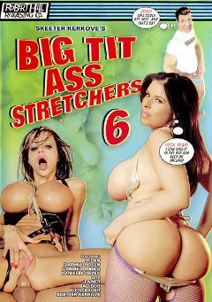 "Adult entertainment movie ""Big Tit Ass Stretchers 6"" starring Danielle Derek, Carmella Bing & Milan Summer. Produced by Robert Hill Releasing Co.."