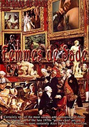 Femmes De Sade, starring Melba Bruce, Linda Wong, Sharon Thorpe, Ken Turner, Stephanie Young, Starr Wood, Vernon Von Bergdorf, Enjil Von Bergdorf, Monique Starr, Tamara Morgan, Desiree West, Tyler Reynolds, Abigail Clayton, Johnnie Keyes, Candida Royalle, Turk Lyon, Mimi Morgan, Annette Haven, Leslie Bovee, John Leslie and Joey Silvera, produced by Historic Erotica.