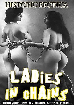 "Adult entertainment movie ""Ladies In Chains"". Produced by Historic Erotica."