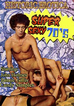 "Adult entertainment movie ""Super Sexy 70's"" starring Candy Samples, Jamie Gillis & John Holmes. Produced by Historic Erotica."