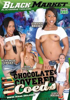 "Adult entertainment movie ""Chocolate Covered Coeds"" starring Lucy Rayne, McKenzie Sweet & Dior Millian. Produced by Black Market Entertainment."