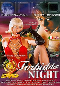 "Adult entertainment movie ""Forbidden Night"" starring Kristal De Boor, Valentina Valli & Paola Valle. Produced by Pinko Enterprises."
