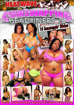 "Adult entertainment movie ""Cumswapping Headliners 14"" starring Haitian Beauty, Emotions & Kaylina. Produced by Heatwave Entertainment."