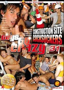 Guys Go Crazy 31: Construction Site Cocksuckers, starring Robby Singleton, Luiz Benesz, Zack Hood, Denis Reed and Robert Driveman, produced by Eromaxx.