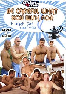 Be Careful What You Wish For, starring Sergio Alvaro, Coach Daddy, Mike Daly, Andrew Dale, Alan, Charles Rod, Ruben, Jay Taylor, Rambonni and Brett Holt, produced by Older4Me.