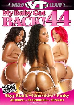 "Adult entertainment movie ""My Baby Got Back 44"" starring Skyy Black, Cherokee Da' Ass & Pinky. Produced by Metro Media Entertainment."