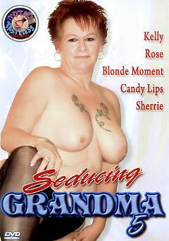 "Adult entertainment movie ""Seducing Grandma 5"" starring Kelly O'gan, Candy Lips & Sherri. Produced by Totally Tasteless Video."