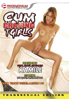 "Adult entertainment movie ""Cum Craving T Girls"" starring Kamila Smith, Nannetti & Somma. Produced by Pandemonium."