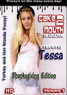Cake 2 Mouth 9: Thanksgiving Edition, starring Tessa and Dic Pusini, produced by Ramrod Video.