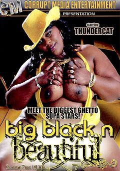 "Adult entertainment movie ""Big Black N Beautiful"" starring Thunder Katt, Miss Carmella & Gen Tilly. Produced by Corrupt Media Entertainment."