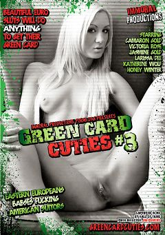 "Adult entertainment movie ""Green Card Cuties 3"" starring Cameron Gold, Katherine Wolf & Jasmine Gold. Produced by Immoral Productions."