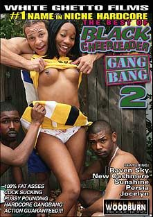 The Best Of Black Cheerleader Gang Bang 2, starring Raven Sky, New Cashmere, Jocelyn, Sunshine and Persia, produced by Woodburn Productions.