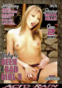 "Adult entertainment movie ""Baby's Been A Bad Girl 3"" starring Maya Hills, Jack Vegas & Angel Valentine. Produced by Acid Rain."