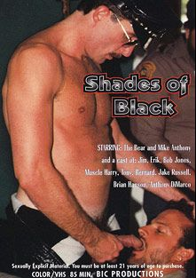 Shades Of Black, starring Mike Anthony, Bob Jones, The Bear, Bernard, Muscle Harry, Erik *, Jim, Tony, Anthony DeMarco, Jake Russell and Brian Hanson, produced by BiCoastal.