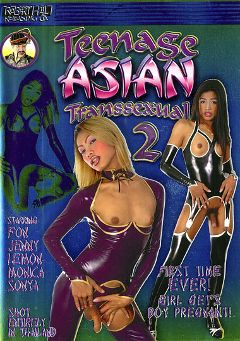 "Adult entertainment movie ""Teenage Asian Transsexual 2"" starring Jenny (o), Monica (o) & Fon (o). Produced by Robert Hill Releasing Co.."
