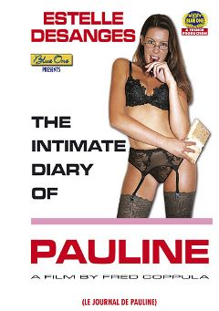 "Adult entertainment movie ""The Intimate Diary Of Pauline -French"" starring Clara Morgane, Melanie Coste & Estelle Desanges. Produced by Blue One."