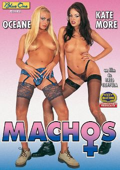 "Adult entertainment movie ""Machos - French"" starring Oceane, Kate More & Olivia de Treville. Produced by Blue One."