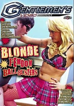 Blonde Femdom Ball Busters, starring Monica Mayhem, Malia Kelly, Pene Demato, Eric Jover, Jules Sterling, Steve Driver and Aiden Starr, produced by Gentlemen's Video.