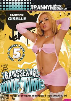"Adult entertainment movie ""Transsexual MILF Time 2"" starring Giselle (o), Gisely Dom Vao & Nayla Vogue. Produced by Ultimate T-Girl Productions."