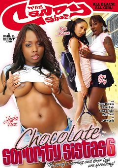 "Adult entertainment movie ""Chocolate Sorority Sistas 6"" starring Gen Tilly, Mya Mason & Jada Fire. Produced by Candy Shop."
