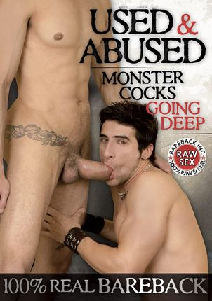 Gay Adult Movie Used And Abused: Monster Cocks Going Deep