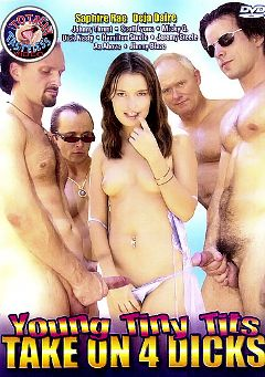 "Adult entertainment movie ""Young Tiny Tits Take On 4 Dicks"" starring Saphire Rae, Deja Daire & Mickey G.. Produced by Totally Tasteless Video."