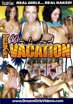 "Adult entertainment movie ""Naked Vacation"" starring Maddie. Produced by Dream Girls."
