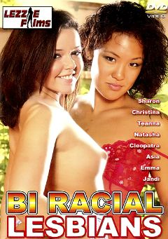 "Adult entertainment movie ""Bi Racial Lesbians"" starring Sharon, Asia & Cleopatra Of The Nile. Produced by Lezzie Films."