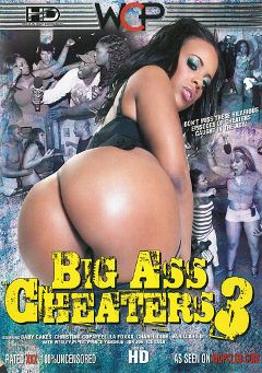 "Adult entertainment movie ""Big Ass Cheaters 3"" starring La Foxxx, Christina Copafeel & Vanilla Red. Produced by West Coast Productions."