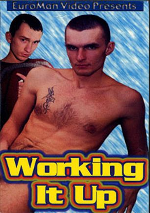 Working It  Up, starring Ladislav, Martin *, Juracka, Petr, Pavel and Roman, produced by Euroman Video.