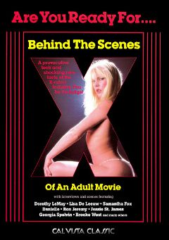 "Adult entertainment movie ""Behind The Scenes Of An Adult Movie"" starring Dorothy LeMay, Faceless Guy & Laura Lazare. Produced by Cal Vista Classic."