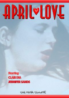 "Adult entertainment movie ""April Love"" starring Clair Dia, Tom Lawn & Jennifer Sands. Produced by Cal Vista Classic."