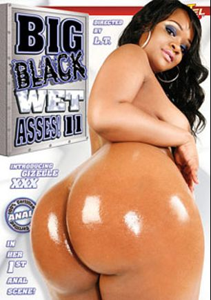 Big Black Wet Asses 11, starring Gizelle XXX, Taylor Layne, Melody Nakai, Angel Black, Mya G. and L.T. Turner, produced by Elegant Angel Productions.