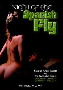 "Adult entertainment movie ""Night Of The Spanish Fly"" starring Angel Barrett, Flicka Glans & Chickie Love. Produced by Cal Vista Classic."