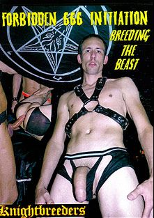 Forbidden 666 Initiation Breeding The Beast, starring Rodriguez, James Hyde, Damien Silver, Zan Alexander, Tipper Sky, Tripp Castro and Kris Anthony, produced by KnightBreeders.