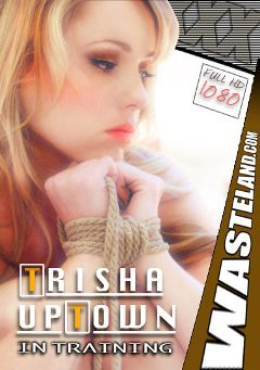 "Adult entertainment movie ""Trisha Uptown In Training"" starring Trisha Uptown. Produced by Wasteland Studios."