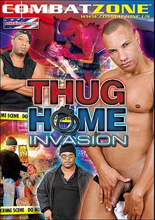 Thug Home Invasion, starring Jake Cruz, Kelly (m), Kamrun, Cash (II), Marc, Billy, Sean, Jack and Jay, produced by Combat Zone.