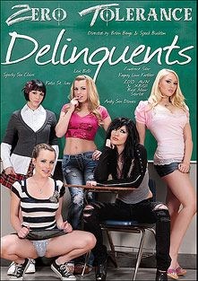 Delinquents, starring Daisy Sparks, Katie St. Ives, Kagney Linn Karter, Andy San Dimas, Lexi Belle, Vin Vericose, Dane Cross, James Deen, Mick Blue and Tom Byron, produced by Zero Tolerance.