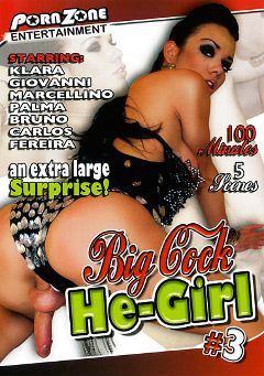 "Adult entertainment movie ""Big Cock He-Girl 3"" starring Klara (o), Fereira & Marcellino. Produced by Porn Zone Entertainment."