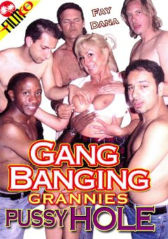 "Adult entertainment movie ""Gang Banging Grannies Pussy Hole"" starring Fay, Bobby Manila & Herb Collins. Produced by Filmco."