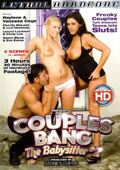 "Adult entertainment movie ""Couples Bang The Babysitter 2"" starring Vanessa Cage, Raylene & Charity McLean. Produced by Lethal Hardcore."