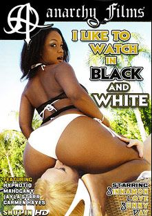 I Like To Watch In Black And White, starring Sinnamon Love, Rico Shades, Joe Jett, Mahogany Bliss, Jayla Starr, Julius Ceazher, Carmen Hayes, Hypnotiq, Sunny Day and Chris Charming, produced by Anarchy Films and SGO Inc.
