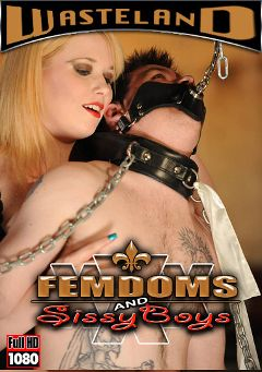"Adult entertainment movie ""Femdoms And Sissy Boys"" starring Goddess Starla. Produced by Wasteland Studios."