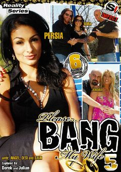 "Adult entertainment movie ""Please... Bang My Wife 5"" starring Persia Pele, Kora Cummings & Jordan Kingsley. Produced by Antigua Pictures."