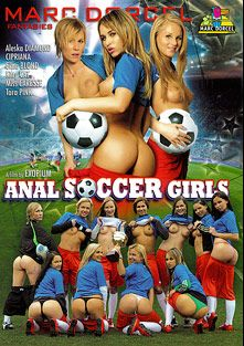 Anal Soccer Girls, starring Tara Pink, Cipriana, Aleska Diamond, Kitty Cat, Caresse, Gitta Blond, Alex Forte, J.P.X. and James Brossman, produced by Marc Dorcel and Marc Dorcel SBO.