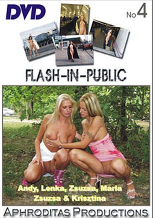 Flash In Public 4, starring Zsuzsa (f), Zsuzsa (II), Andy (f), Lenka, Krisztina and Maria, produced by Aphroditas Productions.